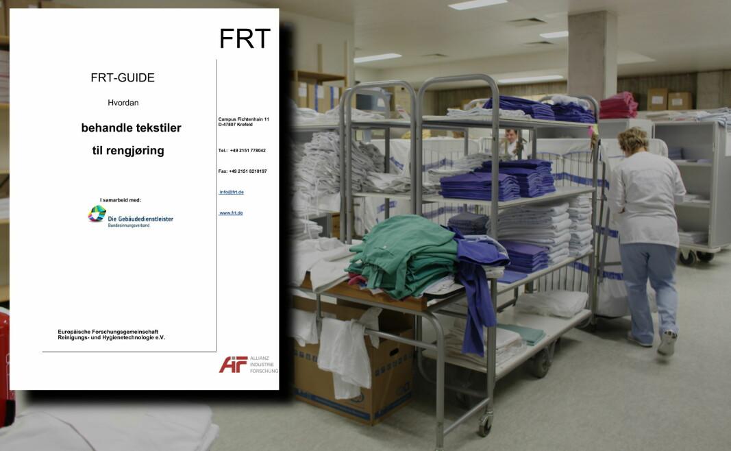 Skikkelig renhold stell av inventar kan bare garanteres dersom du bruker tekstiler som er rene. FRT-guiden gir gode råd til håndteringen i vaskeriet.